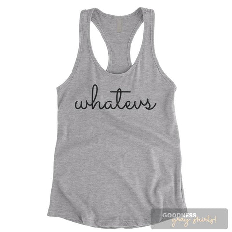 Whatevs Heather Gray Ladies Tank Top