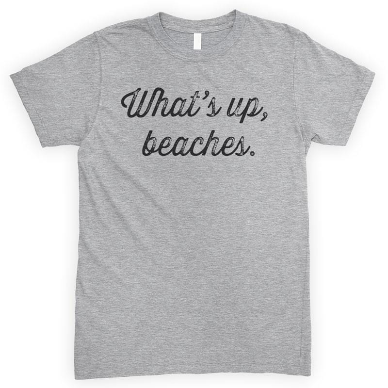 What's Up Beaches Heather Gray Unisex T-shirt