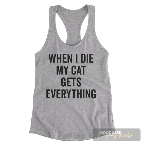 When I Die My Cat Gets Everything Heather Gray Ladies Tank Top