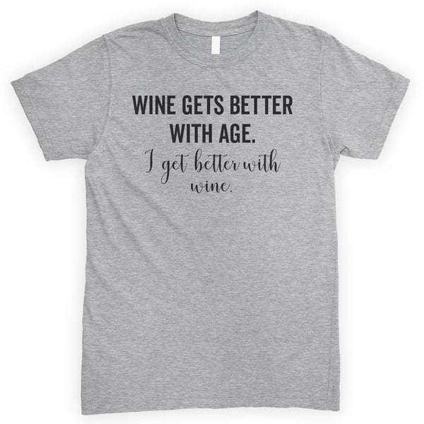 Wine Gets Better With Age I Get Better With Wine Heather Gray Unisex T-shirt