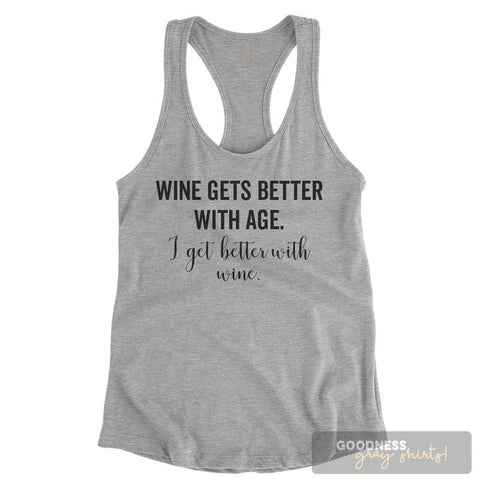 Wine Gets Better With Age I Get Better With Wine Heather Gray Ladies Tank Top