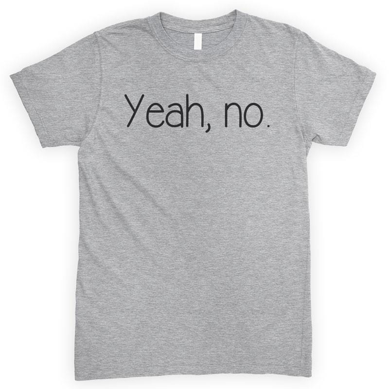 Yeah, No Heather Gray Unisex T-shirt