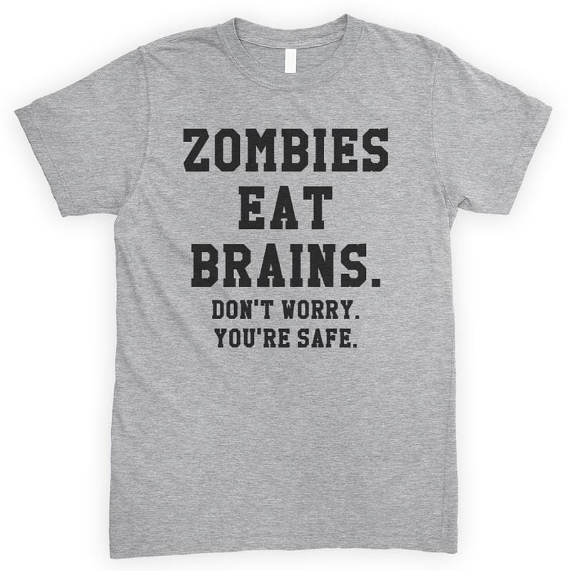 Zombies Eat Brains Don't Worry You're Safe Heather Gray Unisex T-shirt