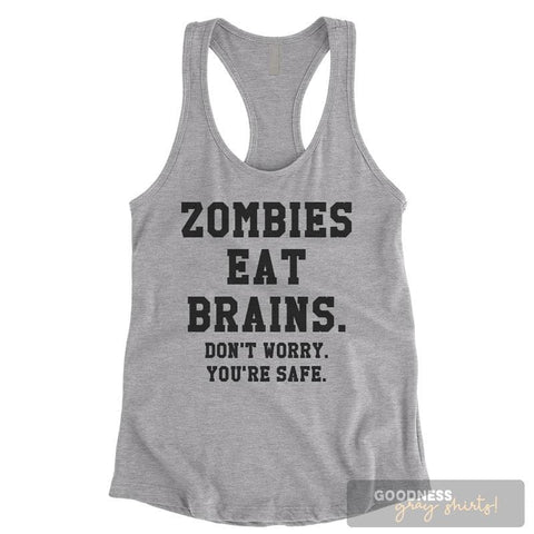 Zombies Eat Brains Don't Worry You're Safe Heather Gray Ladies Tank Top