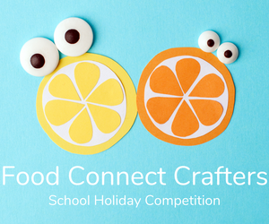 Food Connect Crafters - School Holiday Competition