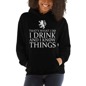I DRINK AND I KNOW THINGS Women's Hooded Sweatshirt