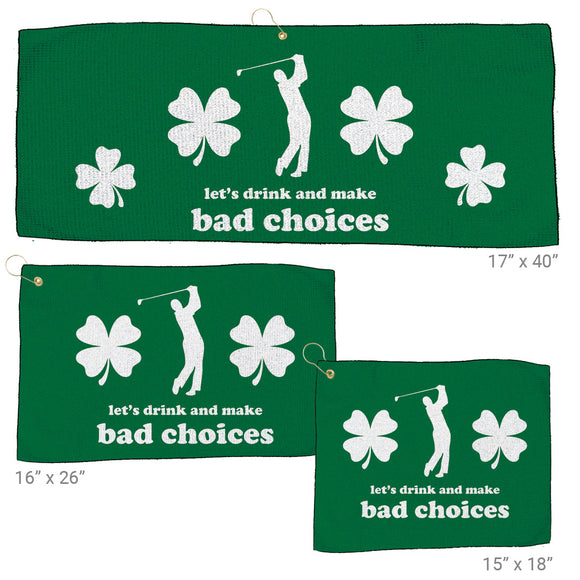 Golf Towel - Let's Drink and Make Bad Choices