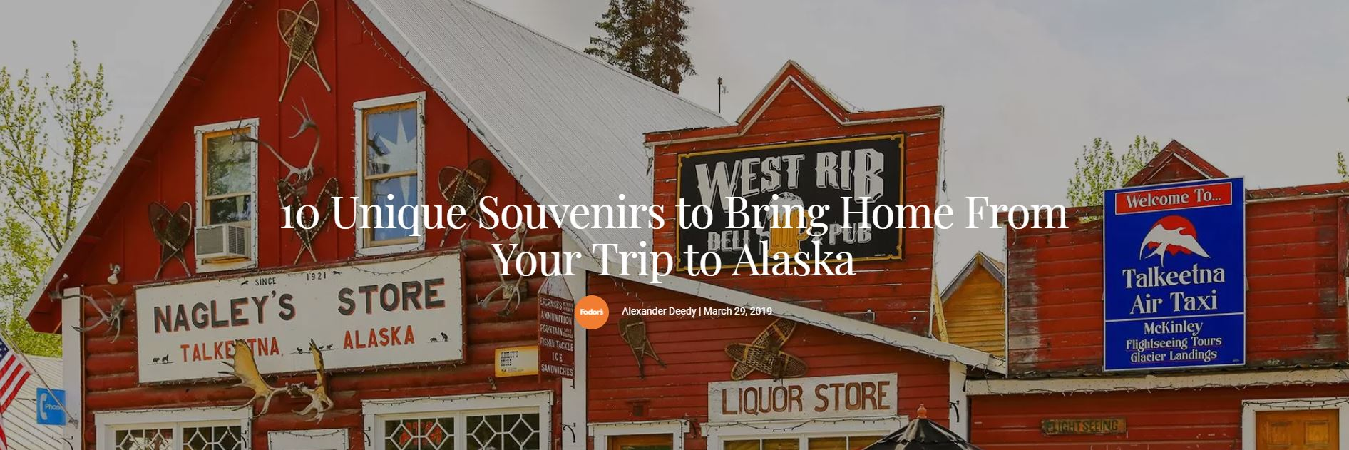 Fodor's Alaska Experience Article Your Trip to Alaska Nagley's Store in Talkeetna