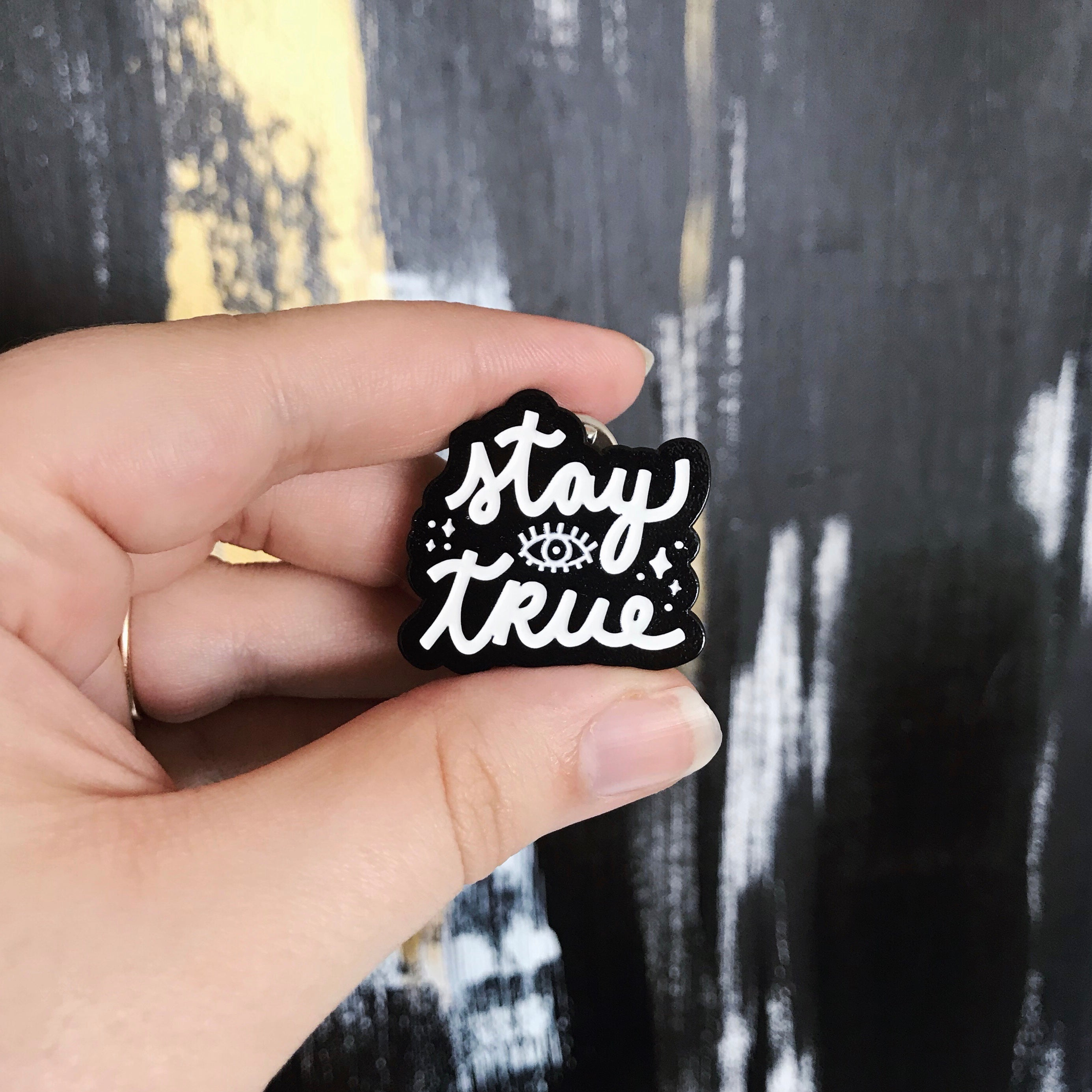 Stay True Enamel Pin