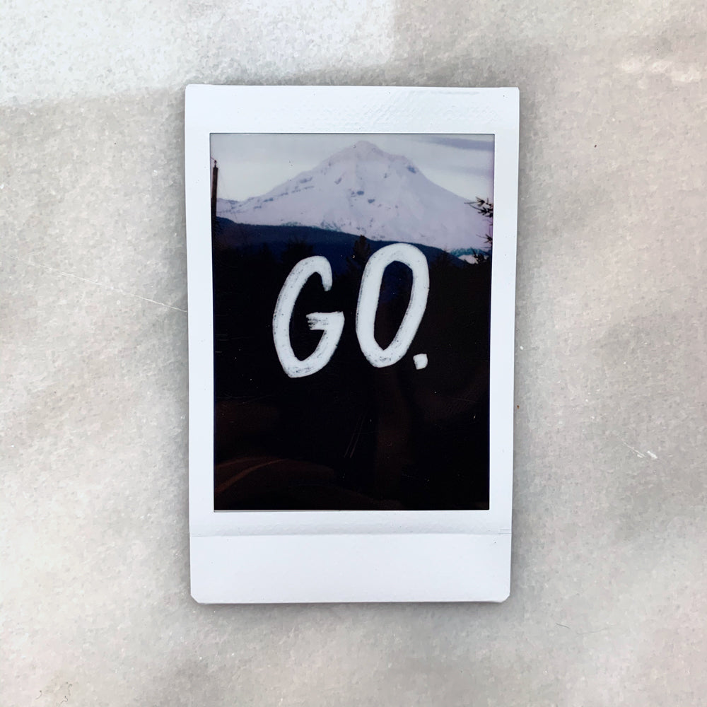 """GO"" quote - Instax Mini Print"