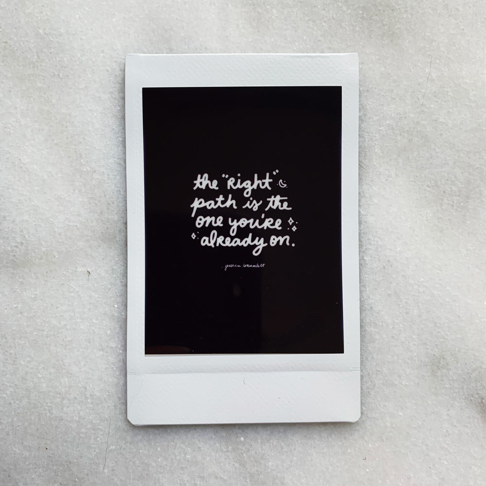 """You're on the Right Path"" quote - Instax Mini Print"
