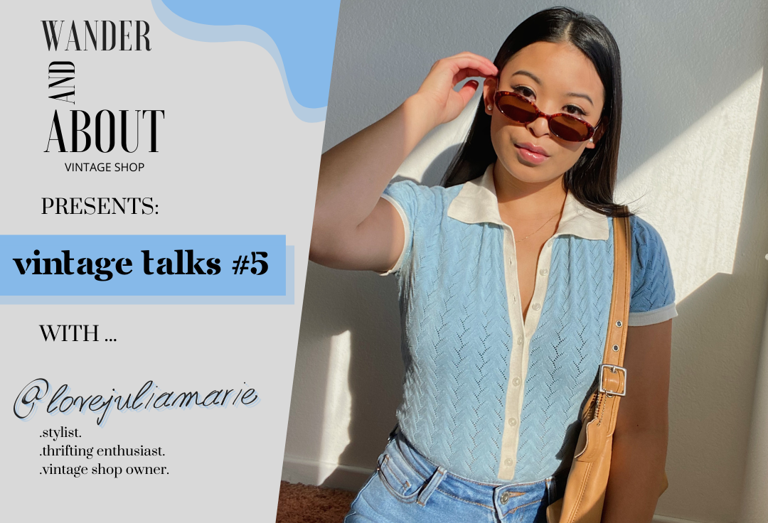 VINTAGE TALKS #5 ... with @lovejuliamarie