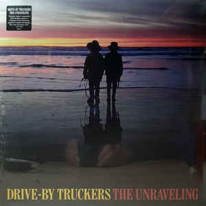 Drive By Truckers - The Unraveling - LP