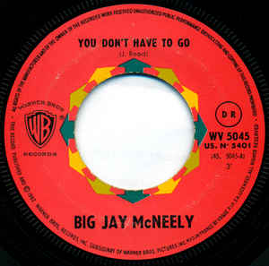 Used - McNeely, Big Jay ‎– You Don't Have To Go / Big Jay's Count - 7""
