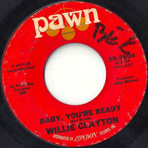 Used - Clayton, Willie ‎– Baby, You're Ready / I Must Be Losin' You - 7