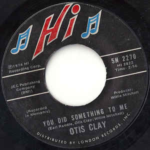 Used - Clay, Otis ‎– You Did Something To Me / It Was Jealousy - 7""