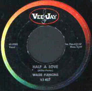 Used - Flemons, Wade ‎– Half A Love / Welcome Stranger - 7""