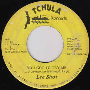 Used - Shot, Lee ‎– You Got To Try Me / It Ain't Me No More - 7""