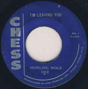 Used - Howling Wolf ‎– I'm Leaving You / Change My Way - 7