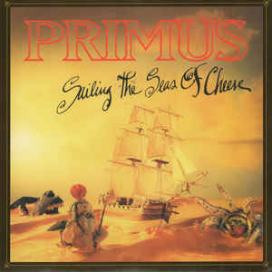 Primus - Sailing The Seas Of Cheese - LP
