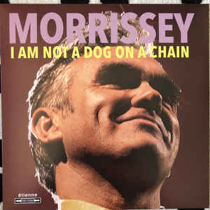 Morrissey - I Am Not A Dog On A Chain - LP