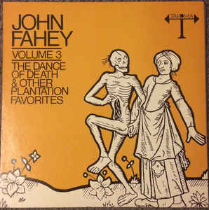 Fahey, John - Volume 3: The Dance Of Death - LP