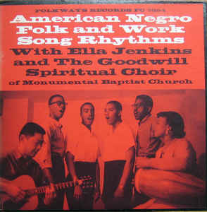 Jenkins, Ella & The Goodwill Choir - American Negro Folk & Work Song Rhythms - LP