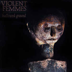 Violent Femmes - Hollowed Ground - LP