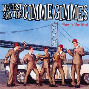 Me First & The Gimme Gimmes - Blow In The Wind - LP