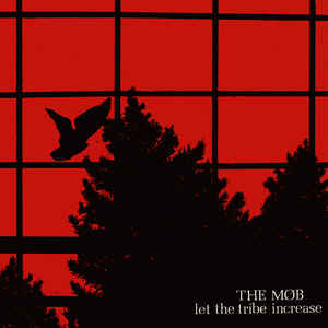 The Mob - Let The Tribe Increase - LP