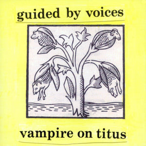 Guided By Voices - Vampire On Titus - LP
