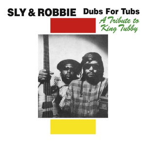 Sly & Robbie - Dubs for Tubs: A Tribute To King Tubby - LP