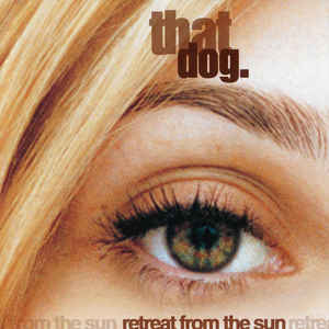 That Dog - Retreat From The Sun - LP
