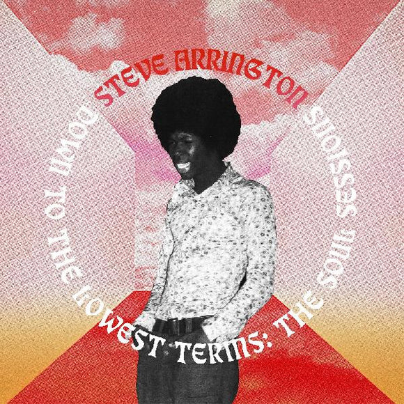New - Arrington, Steve - Down To The Lowest Terms: The Soul Sessions - 2xLP