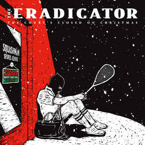 New - The Eradicator - The Court's Closed On Christmas LP