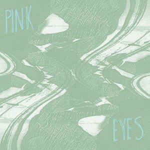 New - Pink Eyes - Self Titled LP