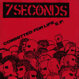 New - 7 Seconds - Committed For Life  - 7