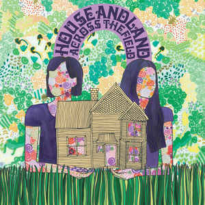 New - House & Land - Across The Field - LP