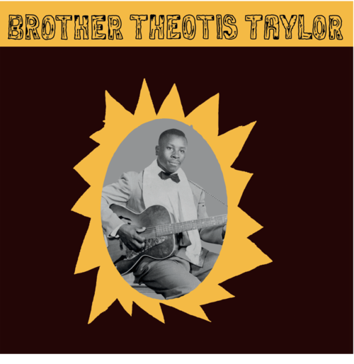 Taylor, Brother Theotis - Self Titled - LP