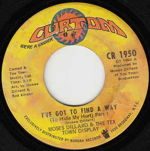 Dillard, Moses & The Tex Town Display - I've Got To Find A Way - 7""
