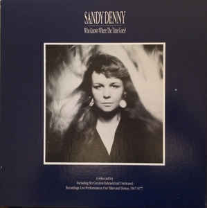Denny, Sandy - Who Knows Where The Time Goes - 4xLP Box