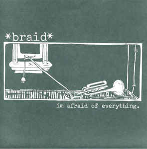 Used - Braid - I'm Afraid Of Everything - 7""