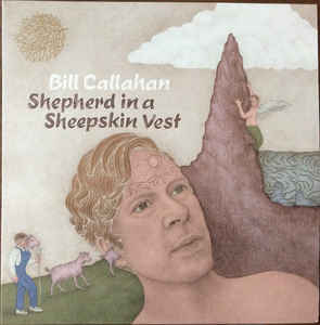 New - Callahan, Bill - Shepherd In A Sheepskin Vest - 2xLP