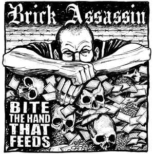 New - Brick Assassin - Bite The Hand That Feeds LP