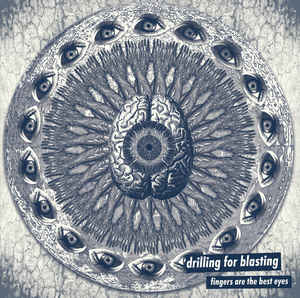 New - Drilling For Blasting - Fingers Are The Best Eyes LP