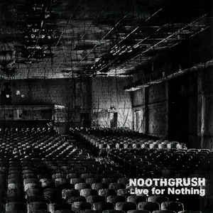 Noothgrush - Live For Nothing - 2xLP