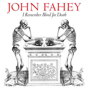 Used - Fahey, John - I Remember Blind Joe Death - LP
