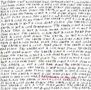 Explosions In The Sky - The Earth Is Not A Cold Dead Place - 2xLP