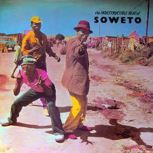 Soweto - The Indestructible Beat Of  - LP