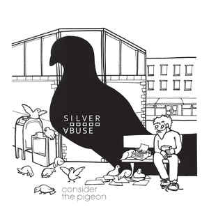 Silver Abuse - Consider The Pigeon - LP